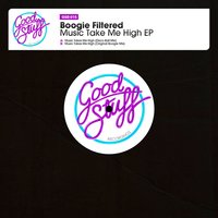 Music Take Me High EP — Boogie Filtered