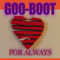 For Always — Goo-Boot
