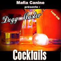 Cocktails vol. 1 — Dogg Master, Mafia Canine, Sensless, Shaicho Black, Les Sales Blancs