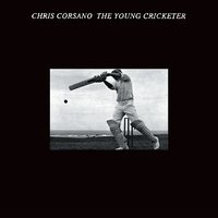 The Young Cricketer — Chris Corsano