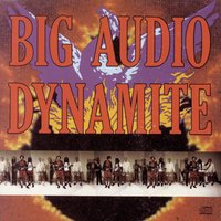 Megatop Phoenix — Big Audio Dynamite
