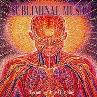 Becoming More Outgoing Subliminal Music for Self Hypnosis — Subliminal Self Help Foundation