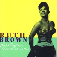 Miss Rhythm: Greatest Hits And More — Ruth Brown