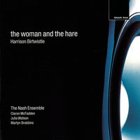 Birtwistle: The Woman And The Hare — Claron McFadden, Martyn Brabbins, The Nash Ensemble, Julia Watson