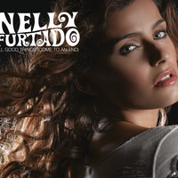All Good Things (Come To An End) — Nelly Furtado