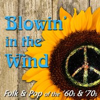 Blowin' in the Wind: Folk & Pop of The '60s & '70s — сборник