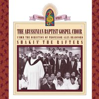 Shakin' The Rafters: Abyssinian Baptist Gospel Choir Under The Direction of Professor Alex Bradford — The Abyssinian Baptist Choir