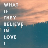 What If They Believe in Love? — Lawrence Genova