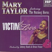Victim Of Love — Mary Taylor
