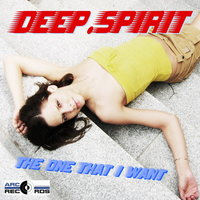 The One That I Want — DEEP.SPIRIT