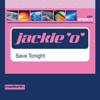 Save Tonight — Jackie 'O'