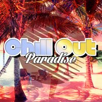 Chill out Paradise — Erotic Lounge Buddha Chill Out Music Cafe, Paradise café, Chill Step DJ Karma, Chill Step DJ Karma|Erotic Lounge Buddha Chill Out Music Cafe|Paradise Café