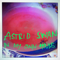 In My Own House — Astrid Swan