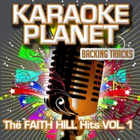 The Faith Hill Hits, Vol. 1 — A-Type Player, Karaoke Planet