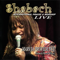 Shabach (International Praise & Worship) — Marvia Providence