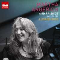 Martha Argerich and Friends Live from the Lugano Festival 2010 — Martha Argerich
