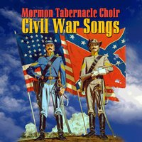 Civil War Songs — Mormon Tabernacle Choir