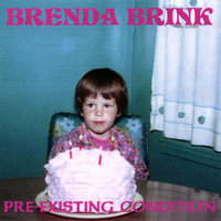 Pre-existing Condition — Brenda Brink