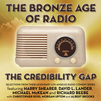 The Bronze Age Of Radio — The Credibility Gap