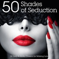 50 Shades of Seduction - 50 Sexy & Erotic Classics for Making Love — Seduction Masters
