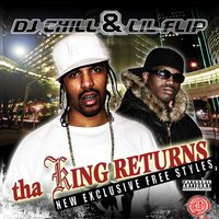 DJ Chill and Lil Flip Present: Tha King Returns — Lil Flip