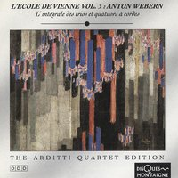 Webern: Complete String Trios and Quartets - Arditti Quartet Edition, Vol. 8 — Arditti String Quartet, Антон Веберн
