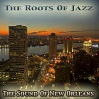 The Sound of New Orleans: The Roots of Jazz — сборник