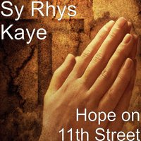Hope on 11th Street — Sy Rhys Kaye
