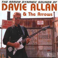 The Arrow Dynamic Sounds of Davie Allan & The Arrows — Davie Allan & the Arrows