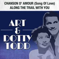 Chanson D'Amour (Song of Love) / Along the Trail with You — Art & Dotty Todd