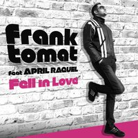 Fell in Love — April Raquel, Frank Tomat