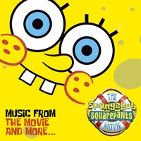 The SpongeBob SquarePants Movie-Music From The Movie and More — сборник, саундтрек