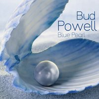 Blue Pearl — Bud Powell
