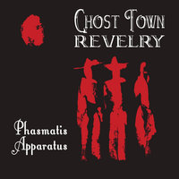 Phasmatis Apparatus — Ghost Town Revelry