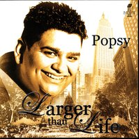 Larger Than Life — Popsy