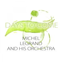 Days To Come — Michel Legrand and His Orchestra