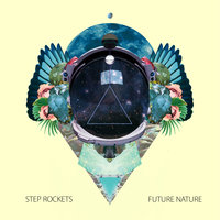 Future Nature — Step Rockets