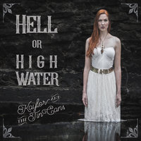 Hell or High Water — Kaylor & The Tin Cans