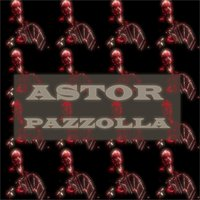 Astor Piazzolla — Astor  Piazzolla
