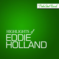 Highlights Of Eddie Holland — Eddie Holland