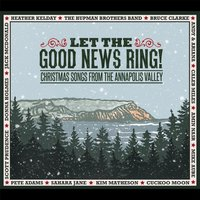 Let the Good News Ring, Christmas Songs from the Annapolis Valley — сборник