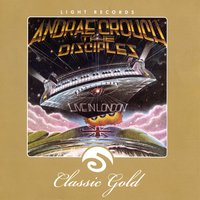 Classic Gold: Live In London: Andrae Crouch & The Disciples — Andrae Crouch & The Disciples