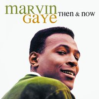 Then & Now — Marvin Gaye