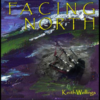 Facing North — Keith Wellings