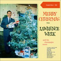 Christmas from Lawrence Welk & His Champagne Music — Ирвинг Берлин, Lawrence Welk & His Champagne Music