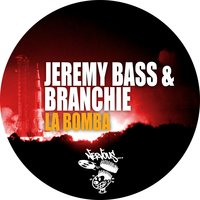 La Bomba — Jeremy Bass, Branchie
