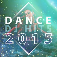 Dance DJ Hits 2015 — Dance Hits 2014 & Dance Hits 2015, Dance Party DJ, EDM Dance Music, EDM Dance Music|Dance Hits 2014 & Dance Hits 2015|Dance Party DJ