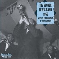 The George Lewis Band 1956 with Clem Raymond and Tony Parenti — George Lewis