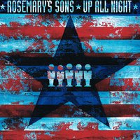 Up All Night — Rosemary's Sons