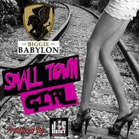 Small Town Girl — Biggie Babylon